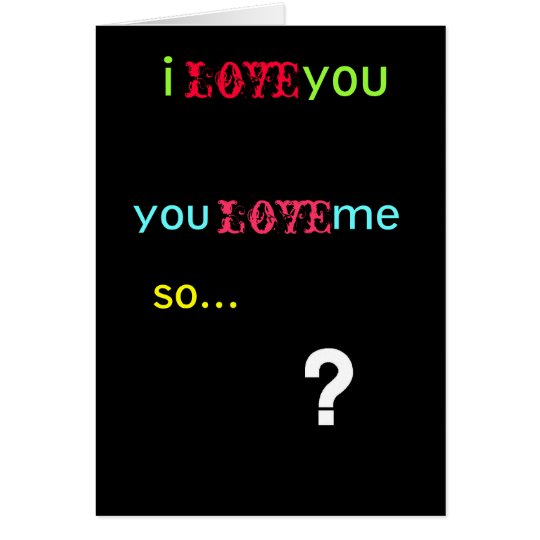 questionmark, i          you, love, you        ... card