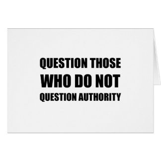 Questions Authority Greeting Card