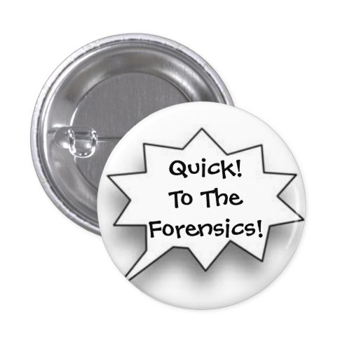 Quick! To The Forensics! Pin