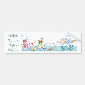 Quick! To the NaNa-Mobile Bumper Sticker