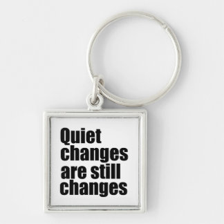 Quiet changes are still changes Silver-Colored square key ring