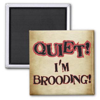 QUIET! I'm Brooding! Square Magnet