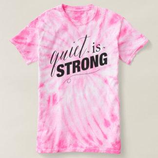 Quiet is Strong Tie-Die Tshirt