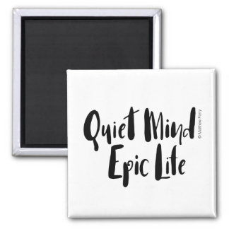 Quiet Mind Epic Life Magnets