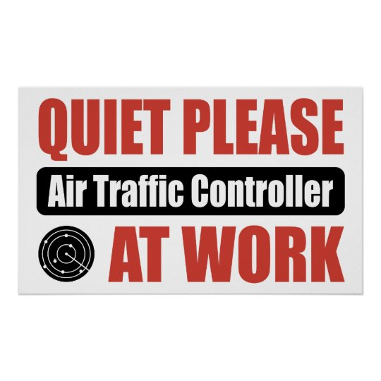 Quiet Please Air Traffic Controller At Work Poster