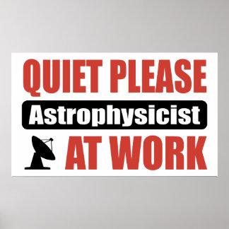 Quiet Please Astrophysicist At Work Poster