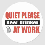 Quiet Please Beer Drinker At Work Round Sticker