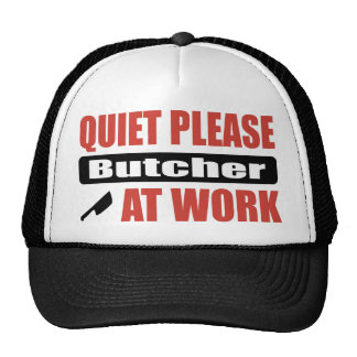 Quiet Please Butcher At Work Mesh Hat