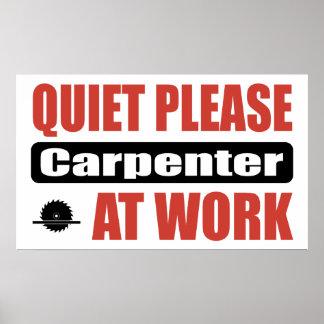 Quiet Please Carpenter At Work Poster