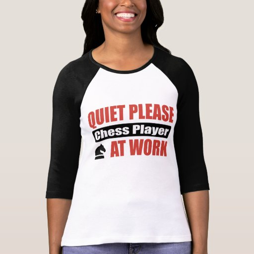 Quiet Please Chess Player At Work Shirts
