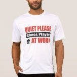 Quiet Please Chess Player At Work Tshirts