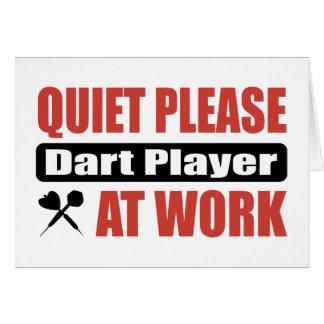 Quiet Please Dart Player At Work Card