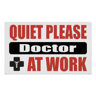 Quiet Please Doctor At Work Poster