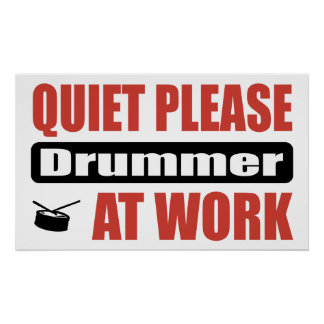 Quiet Please Drummer At Work Poster