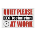 Quiet Please EEG Technician At Work Poster