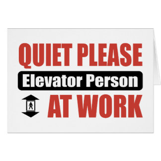 Quiet Please Elevator Person At Work Greeting Card