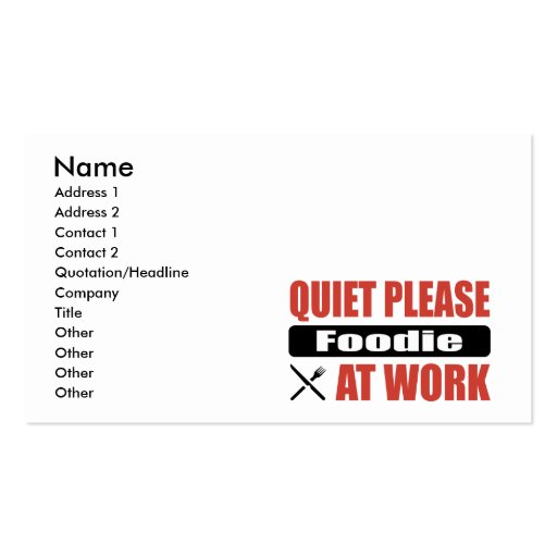 Quiet Please Foodie At Work Business Card