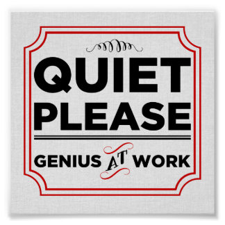 Quiet Please Genius At Work Poster