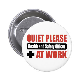 Quiet Please Health and Safety Officer At Work 6 Cm Round Badge