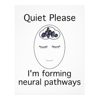 Quiet Please I m forming neural pathways Full Color Flyer