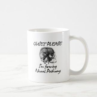 Quiet Please I m Forming Neural Pathways Coffee Mugs