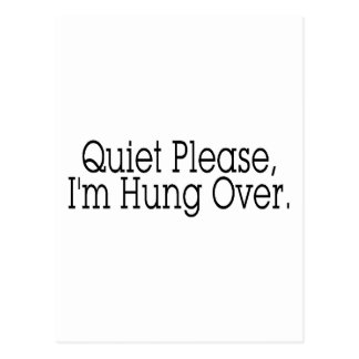 Quiet Please I m Hung Over Post Card