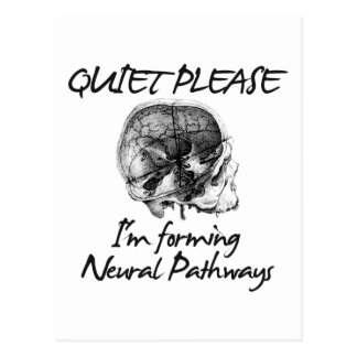 Quiet Please: I'm Forming Neural Pathways Postcard