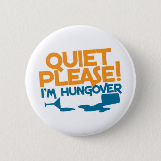 Quiet Please ... I'm hungover 6 Cm Round Badge