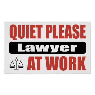Quiet Please Lawyer At Work Poster