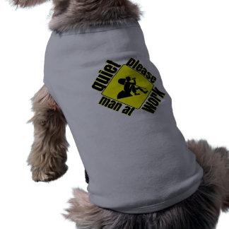 Quiet please, man at work dog t-shirt