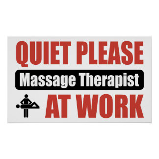 Quiet Please Massage Therapist At Work Poster