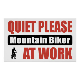 Quiet Please Mountain Biker At Work Posters