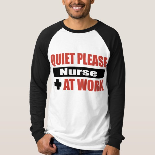 Quiet Please Nurse At Work T-Shirt