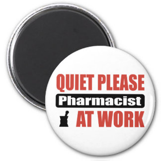 Quiet Please Pharmacist At Work 6 Cm Round Magnet