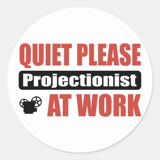 Quiet Please Projectionist At Work Classic Round Sticker