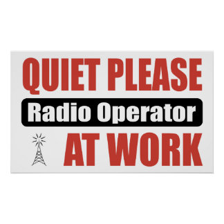 Quiet Please Radio Operator At Work Poster