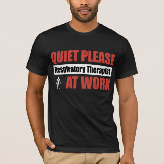 Quiet Please Respiratory Therapist At Work T-Shirt