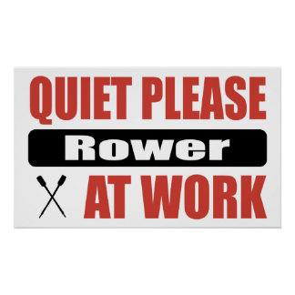 Quiet Please Rower At Work Poster