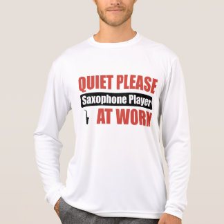Quiet Please Saxophone Player At Work Tee Shirts