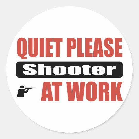 Quiet Please Shooter At Work Classic Round Sticker