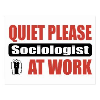 Quiet Please Sociologist At Work Postcard
