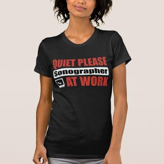 Quiet Please Sonographer At Work T-Shirt