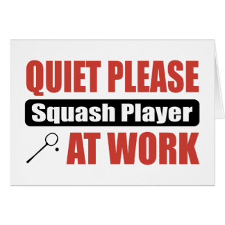 Quiet Please Squash Player At Work Card