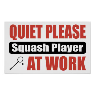 Quiet Please Squash Player At Work Posters