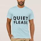 Quiet Please T-Shirt