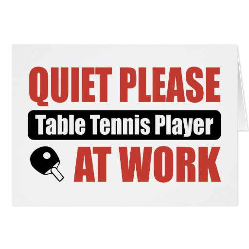 Quiet Please Table Tennis Player At Work Greeting Cards