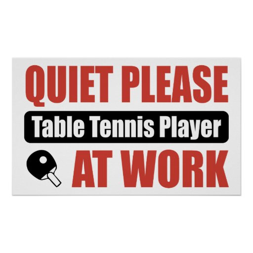Quiet Please Table Tennis Player At Work Posters