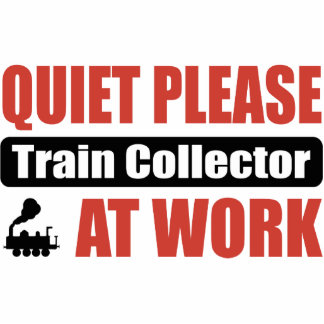 Quiet Please Train Collector At Work Acrylic Cut Out