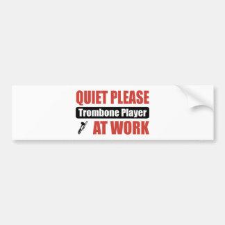 Quiet Please Trombone Player At Work Bumper Sticker