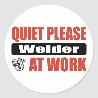 Quiet Please Welder At Work Classic Round Sticker